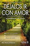 Dejalos Ir Con Amor: La Aceptacion del Duelo (Spanish Edition)
