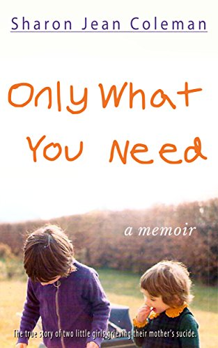 Only What You Need: A Memoir by Sharon Jean Coleman ebook deal