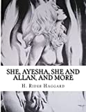 Image of She, Ayesha, She and Allan, and more