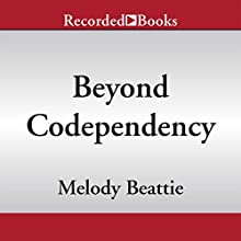Beyond Codependency: And Getting Better All the Time (       UNABRIDGED) by Melody Beattie Narrated by Christina Moore