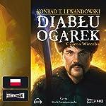 Czarna wierzba (Diabłu ogarek 1)   Konrad T. Lewandowski