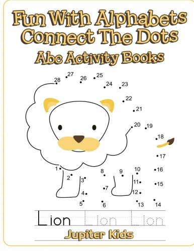 Fun With Alphabets Connect The Dots: Abc Activity Books