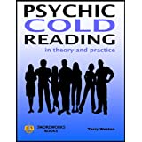 Psychic Cold Reading - In Theory and Practiceby Terry Weston