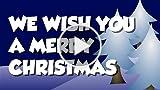 We Wish You A Merry Christmas - Christmas Songs For...