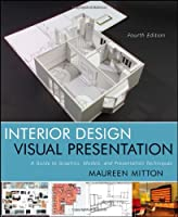 Interior Design Visual Presentation: A Guide to Graphics, Models & Presentation Techniques from John Wiley & Sons