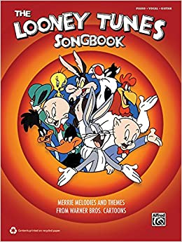 The Looney Tunes Songbook: Merrie Melodies and Themes from