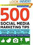 500 Social Media Marketing Tips: Esse...