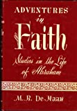 img - for Adventures in Faith: Studies in the Life of Abraham book / textbook / text book