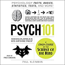 Psych 101: Psychology Facts, Basics, Statistics, Tests, and More! Audiobook by Paul Kleinman Narrated by Fred Sanders