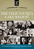 img - for Legendary Locals of the Chautauqua Lake Region book / textbook / text book