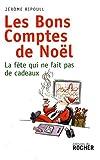 echange, troc Jérôme Ripoull - Les bons comptes de Noël : La fête qui ne fait pas de cadeau