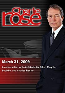 Charlie Rose - Liz Diller, Ricardo Scofidio, and Charles Renfro (March 31, 2009)