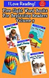 Sight Words (A set of 5 sight word beginning readers - Volume 3) (I Love Reading)