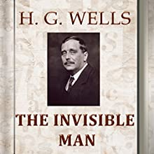 The Invisible Man (       UNABRIDGED) by H. G. Wells Narrated by Anastasia Bertollo