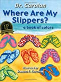 Where Are My Slippers, A Book of Colors