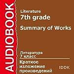 Literature for 7th Grade: Summary of Works [Russian Edition]   Alexandr Kuprin,Arthur Conan Doyle,Andrey Platonov,Anton Chekhov,Alexandr Pushkin,Vasily Shukshin,James Aldridge