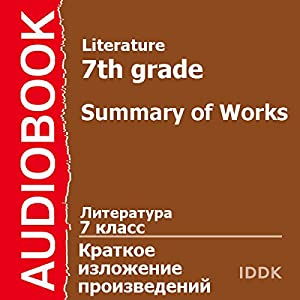 Literature for 7th Grade: Summary of Works [Russian Edition] Audiobook