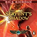 The Serpent's Shadow: The Kane Chronicles, Book 3 (       UNABRIDGED) by Rick Riordan Narrated by Jane Collingwood, Joseph May