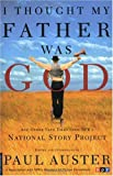 """I Thought My Father Was God And Other True Tales from NPR's National Story Project"" av Paul Auster"