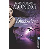 "Shadowfever: Fever Saga 5 (Die Fever-Serie, Band 5)von ""Karen Marie Moning"""