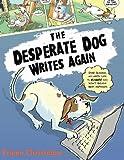The Desperate Dog Writes Again