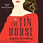 The Tin Horse: A Novel | Janice Steinberg