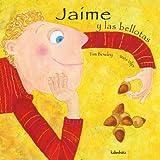 Jaime y las bellotas / Jaime and the acorns (Spanish Edition)