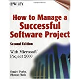 How to Manage a Successful Software Project: With Microsoft(r) Project 2000, 2nd Edition