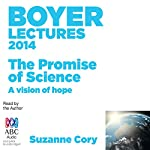 Boyer Lectures 2014: The Promise of Science. A Vision of Hope | Suzanne Cory