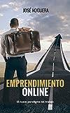Emprendimiento Online (El nuevo paradigma del trabajo n� 2) (Spanish Edition)