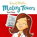 Malory Towers: First Term: Malory Towers, Book 1 Audiobook by Enid Blyton Narrated by Esther Wane