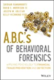 img - for A.B.C.'s of Behavioral Forensics: Applying Psychology to Financial Fraud Prevention and Detection book / textbook / text book