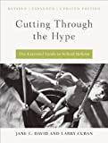 Cutting Through the Hype: The Essential Guide to School Reform (1934742708) by Jane L. David