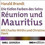 Réunion und Mauritius: Die tiefen Farben des Seins | Harald Brandt