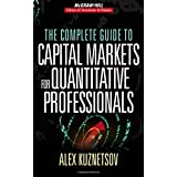 The Complete Guide to Capital Markets for Quantitative Professionals (McGraw-Hill Library of Investment and Finance) ~ Alex Kuznetsov