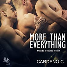 More than Everything: Family Collection Audiobook by Cardeno C. Narrated by Ezekiel Robison
