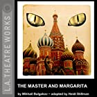 The Master and Margarita (Dramatized) Hörspiel von Mikhail Bulgakov Gesprochen von: David Catlin, Thomas Cox, Lawrence DiStasi, Christine Dunford, Laura Eason, Joy Gregory, Doug Hara