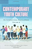 Contemporary Youth Culture [2 volumes]: An International Encyclopedia