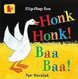 Petr Horacek Honk, Honk! Baa, Baa! (Baby Walker)
