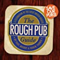 The Rough Pub Guide: A Celebration of the Great British Boozer