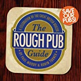 The Rough Pub Guide: A Celebration of the Great British Boozerby Paul Moody