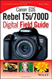 Rosh Sillars Canon EOS Rebel T5i/700D Digital Field Guide