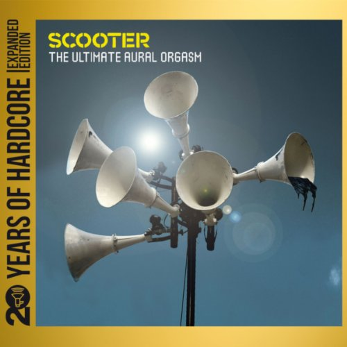 Scooter-The Ultimate Aural Orgasm  20 Years Of Hardcore-Remastered-Limited Expanded Edition-2CD-2013-DLiTE Download