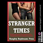 Stranger Times: Brides, Backdoors, Bondage, and More: Five Sex with Stranger Erotica Stories | Nancy Brockton,Stacy Reinhardt,Kate Youngblood,Veronica Halstead,Tracy Bond