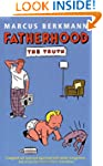 Fatherhood: The Truth
