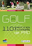 Golf - 110 Exercices et Conseils de Pro - Swing, Approche, Bunker, Putting