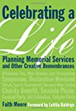 Celebrating a Life: Planning Memorial Services and Other Creative Remembrances