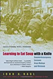 Learning to Eat Soup with a Knife - Counterinsurgency Lessons from Malaya and Vietnam