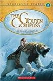 Lyra's World (Scholastic Reader Level 3: the Golden Compass)