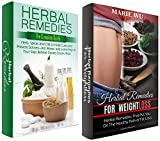Herbal Remedies: Box Set: Herbal Remedies for Weight Loss, Fight Illness, and Improved Health (Herbal Remedies, Natural Medicine, Organic Cures, Herbal Medicine, Fight Disease, Improved Health)